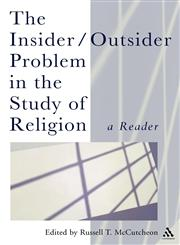 The Insider/Outsider Problem in the Study of Religion,0826481469,9780826481467