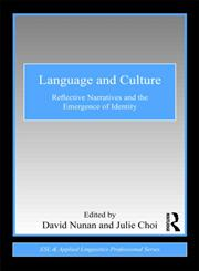 Language and Culture Reflective Narratives and the Emergence of Identity,0415871662,9780415871662