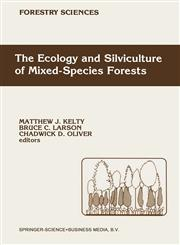 The Ecology and Silviculture of Mixed-Species Forests A Festschrift for David M. Smith,0792316436,9780792316435