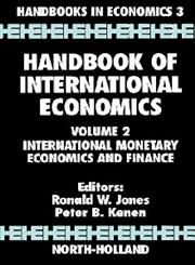 Handbook of International Economics International Monetary Economics and Finance,0444867937,9780444867933