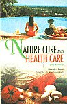 Nature Cure & Health Care 2nd Reprint,8131900827,9788131900826