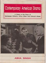 Contemporary American Drama A Study in the Plays of Tennessee Williams, Arthur Miller and Edward Albee,8175510455,9788175510456