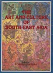 The Art and Culture of South-East Asia A Tribute to Late Dr. Mrs. Sharada Rani 1st Published,8185179735,9788185179735