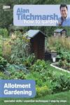 Alan Titchmarsh How to Garden Allotment Gardening,1849902216,9781849902212