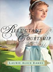 A Reluctant Courtship A Novel,0800734688,9780800734688