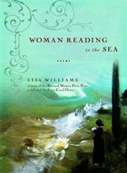 Woman Reading to the Sea, Poems,0393337774,9780393337778