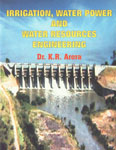 Irrigation, Water Power and Water Resources Engineering In S.I. Units 4th Revised Edition,8180140075,9788180140075
