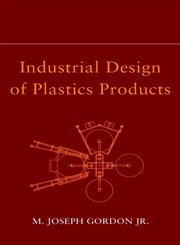 Industrial Design of Plastics Products,0471231517,9780471231516