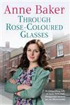 Through Rose-coloured Glasses,0755356659,9780755356652
