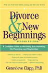 Divorce & New Beginnings A Complete Guide to Recovery, Solo Parenting, Co-Parenting, and Stepfamilies,0471326488,9780471326489