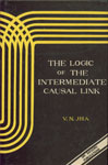 The Logic of the Intermediate Casual Link Containing the Sanskrit Text of the Apurvavada of the Sabdakhanda of the Tattvacintamani of Gangesa with English Translation and Introduction 1st Edition,8170301025,9788170301028