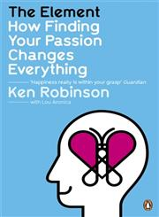 The Element   How Finding Your Passion Changes Everything 1st Published,0141045256,9780141045252