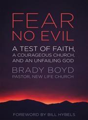 Fear No Evil A Test of Faith, a Courageous Church, and an Unfailing God,0310330041,9780310330042