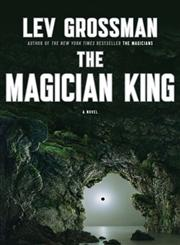 The Magician King A Novel 3rd Printing Edition,0670022314,9780670022311