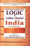 Logic in Earliest Classical India Papers of the 12th World Sanskrit Conference held in Helsinki, Finland, 13-18 July 2003 Vol. 10.2 1st Edition,8120834496,9788120834491