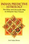 Indian Predictive Astrology The Easy and Accurate Way to Interpret Your Future 8th Printing,8122201881,9788122201888