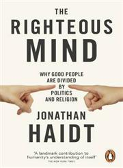 The Righteous Mind Why Good People are Divided by Politics and Religion,0141039167,9780141039169
