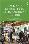Ethnicity and Race in Latin American History 1st Edition,0415991536,9780415991537