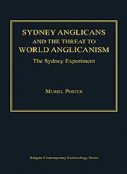 Sydney Anglicans and the Threat to World Anglicanism The Sydney Experiment,1409420280,9781409420286