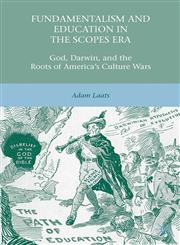 Fundamentalism And Education In The Scopes Era God, Darwin, And The Roots Of America's Culture Wars,1137021012,9781137021014