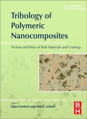 Tribology of Polymeric Nanocomposites Friction and Wear of Bulk Materials and Coatings 2nd Edition,0444594558,9780444594556