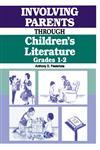 Involving Parents Through Children's Literature Grades 1-2,1563080125,9781563080128