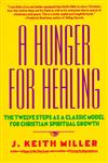 A Hunger for Healing The Twelve Steps as a Classic Model for Christian Spiritual Growth,0060657677,9780060657673