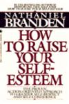 How to Raise Your Self-Esteem The Proven Action-Oriented Approach to Greater Self-Respect and Self-Confidence,0553266462,9780553266467