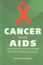 Cancer and AIDS Their Care/Cure in Ayurveda and Other Health Sciences 2nd Edition,8170308534,9788170308539