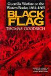 Black Flag Guerrilla Warfare on the Western Border, 1861–1865,0253213037,9780253213037
