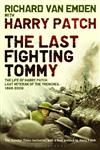 The Last Fighting Tommy The Life of Harry Patch, Last Veteran of the Trenches, 1898-2009 1st Edition,0747593361,9780747593362