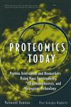 Proteomics Today Protein Assessment and Biomarkers Using Mass Spectrometry, 2D Electrophoresis, and Microarray Technology,0471648175,9780471648178