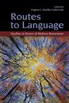 Routes to Language Studies in Honor of Melissa Bowerman,1841697168,9781841697161