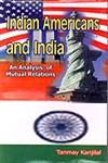 Indian-Americans and India An Analysis of Mutual Relations,8187644699,9788187644699