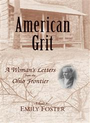 American Grit A Woman's Letters from the Ohio Frontier,0813192676,9780813192673