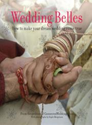 Wedding Belles The Stylish Guide to Planning Your Wedding,8184000405,9788184000405