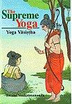 The Supreme Yoga Yoga Vasistha,8120819640,9788120819641