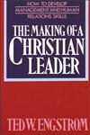 The Making of a Christian Leader How To Develop Management and Human Relations Skills,0310242215,9780310242215
