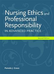 Nursing Ethics and Professional Responsibility in Advanced Practice 2nd Edition,1449667422,9781449667429