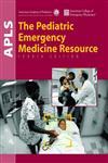 APLS The Pediatric Emergency Medicine Resource 4th Edition,0763733164,9780763733162