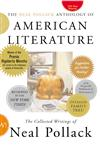 The Neal Pollack Anthology of American Literature The Collected Writings of Neal Pollack 1st Edition,0060004533,9780060004538