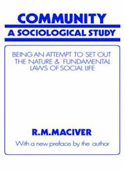 Community A Sociological Study; Being an Attempt to Set Out the Nature and Fundamental Laws of Social Life,0714615811,9780714615813