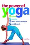 The Power of Yoga Health, Exercise, Stress Relief & Relazation, Mind & Spirit it 1st Edition,1591201179,9781591201175