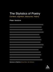 The Stylistics of Poetry Context, Cognition, Discourse, History 1st Edition,1441158782,9781441158789