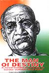 The Man of Destiny A Novel Based on the Life of Sardar Vallabh Bhai Patel 1st Edition,8173413479,9788173413476