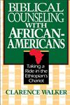 Biblical Counseling with African-Americans Taking a Ride in the Ethiopian's Chariot,0310587115,9780310587118