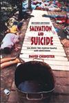 Salvation and Suicide An Interpretation of Jim Jones, the Peoples Temple, and Jonestown,025321632X,9780253216328