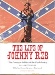 The Life of Johnny Reb The Common Soldier of the Confederacy Updated Edition,0807133256,9780807133255