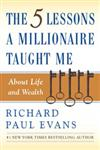 The Five Lessons a Millionaire Taught Me About Life and Wealth,0743287002,9780743287005