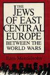 The Jews of East Central Europe Between the World Wars,0253204186,9780253204189